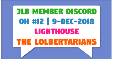 JLB Member Discord | Open House #12 | The LOLbertarians (9-Dec-2018)