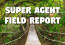Super Agent Field Report