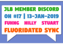 JLB Member Discord | Open House #17 | Fluoridated Sync (13-Jan-2019)