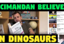 SciManDan Belives in Dinosaurs – So What? He Seems Happy :)