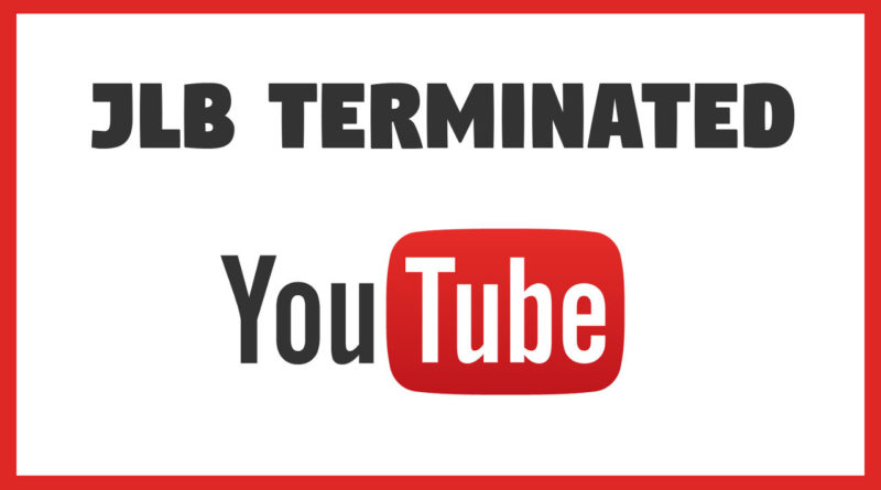 JLB YouTube Channel Terminated