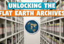 Unlocking The Flat Earth Archives