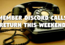 Member Discord Calls Return This Weekend