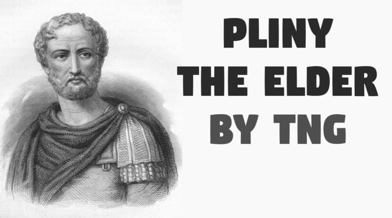 Pliny the Elder – TNG Article