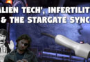 'Alien Tech', Infertility, and the Stargate Sync