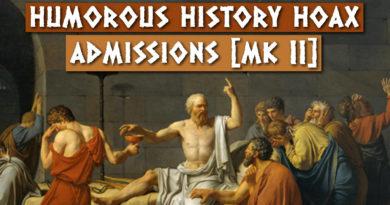 Humorous History Hoax Admissions [Mk II] by Al