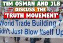 Tim Osman & JLB Discuss the 'Truth Movement'