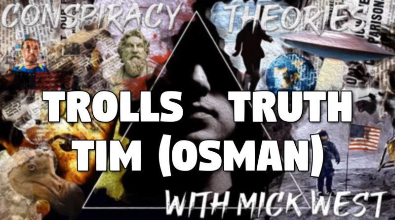 Trolls, Truth, Tim (Osman)