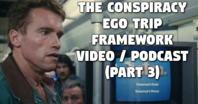 The Conspiracy Ego Trip Framework — Video / Podcast (Part 3)