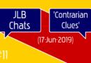 JLB Chats #11 'Contrarian Clues' (17-Jun-2019)