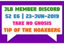 JLB MDC   S2 E6   Tip of the Hoaxberg (23-Jun-2019)