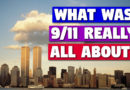 What Was 9/11 REALLY All About?
