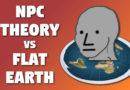 Non-Player Character Theory vs Flat Earth (13-Jun-2019)