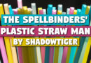 'The Spellbinders Plastic Strawman' by ShadowTiger