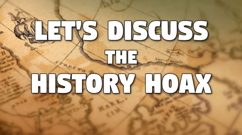 Let's Discuss the History Hoax