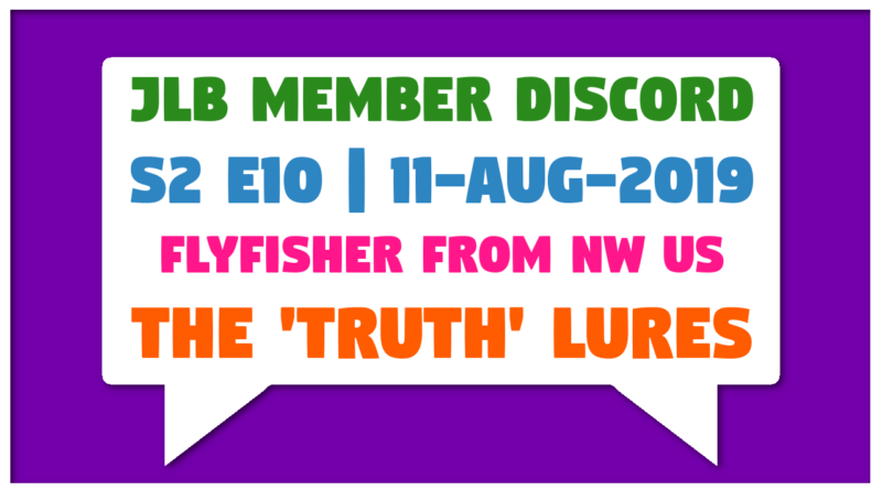 JLB MDC | S2 E10 | The 'Truth' Lures (11-Aug-2019)