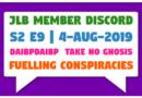JLB MDC | S2 E9 | Fuelling Conspiracies (4-Aug-2019)