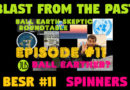 Blast From The Past | Spinning Ball Earthers on the Ball Earth Skeptic Roundtable
