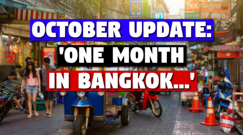 October Update: 'One Month in Bangkok…'