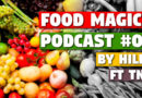 Food Magick Podcast #2 by Hilly