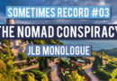 Sometimes Record #03 | The Nomad Conspiracy (21-Jan-2020)