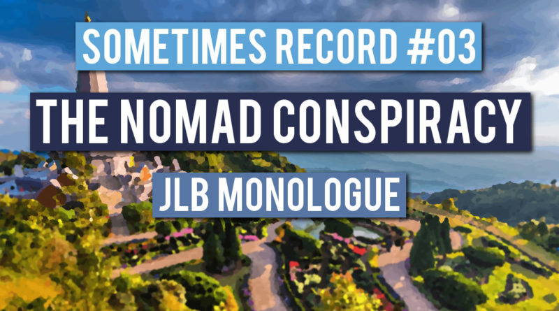 Sometimes Record #03   The Nomad Conspiracy (21-Jan-2020)
