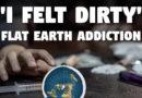 'I Felt Dirty' — Flat Earth Addict Admits Relapse