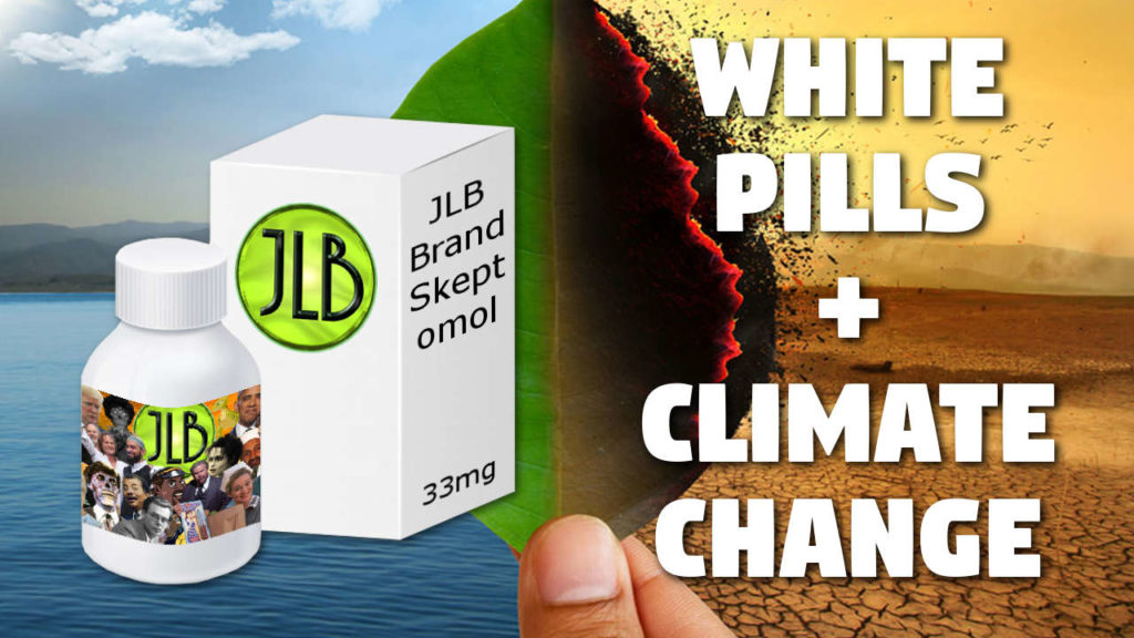 White Pills Climate Change John le Bon