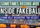 Sometimes Record #05   Inside Fakeball (28-Jan-2020)