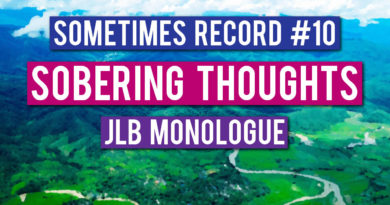 Sometimes Record #10   Sobering Thoughts (27-Feb-2020)
