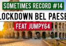 Sometimes Record #14   Lockdown Bel Paese (18-Mar-2020)