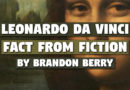 Leonardo da Vinci – Fact from Fiction