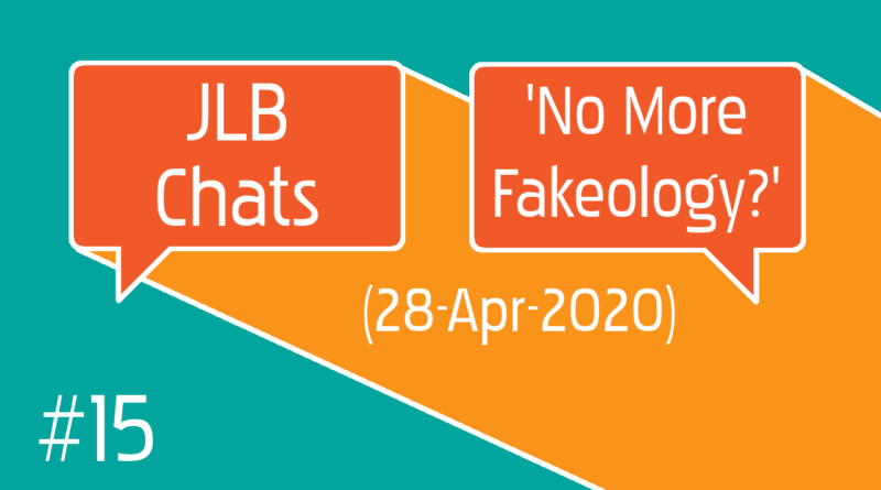 JLB Chats 15 with fakeologist and gaia