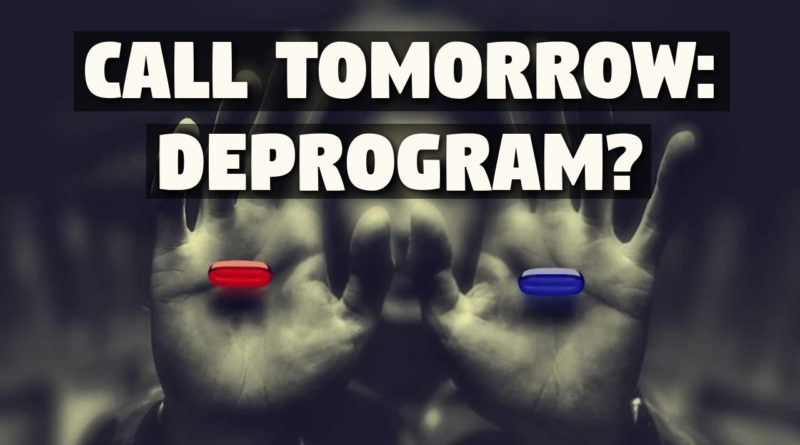 Blue Pill or Red Pill? Deprogram
