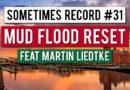 Mud Flood Reset with Martin Liedtke