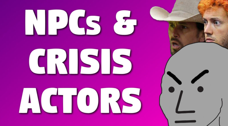 NPC and crisis actor theory