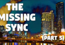 The Missing Sync (Part 5)