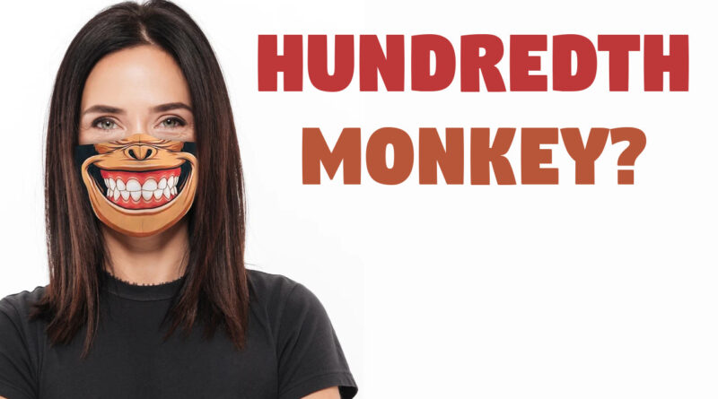 The Hundredth Monkey Effect