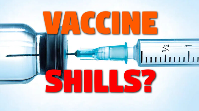 Vaccines and paid shills