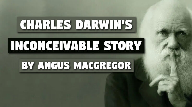 Charles Darwin's Inconceivable Story