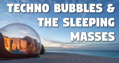 Techno-bubbles and the Sleeping Masses