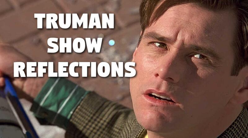 Truman Show Reflections